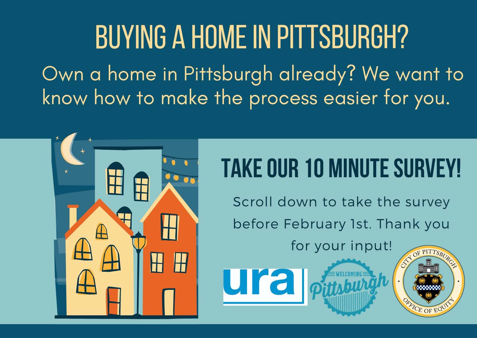 Buying a home in Pittsburgh? Take a 10 minute survey below.